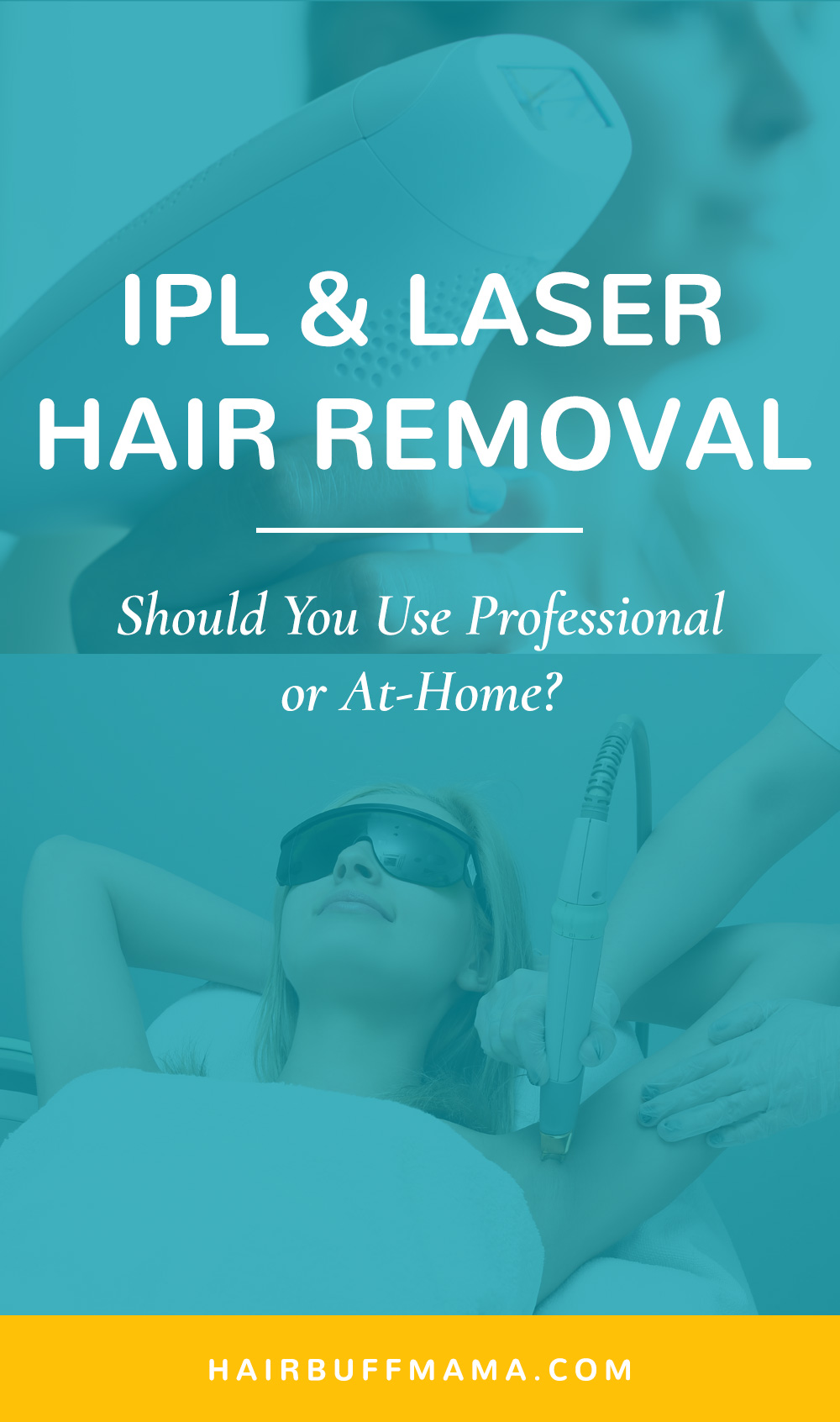 IPL and Laser Hair Removal: Should You Use Professional or At-Home?