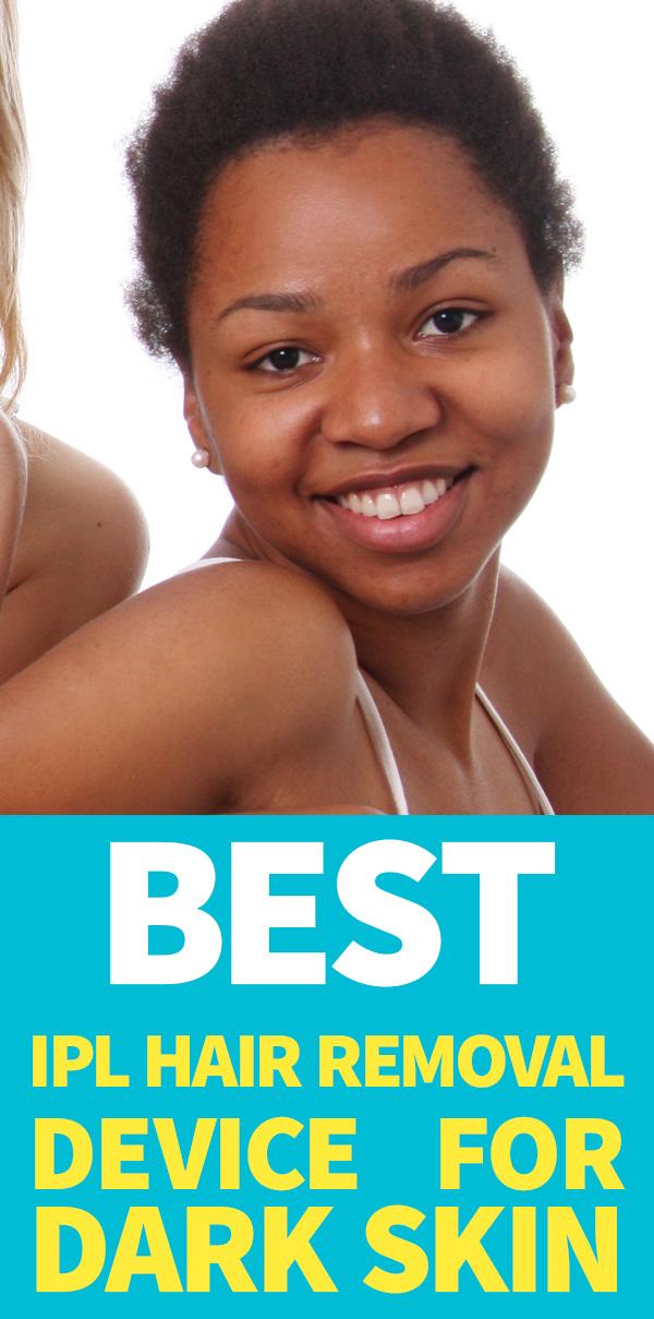 Pinterest for Best Home IPL Hair Removal Device for Dark Skin